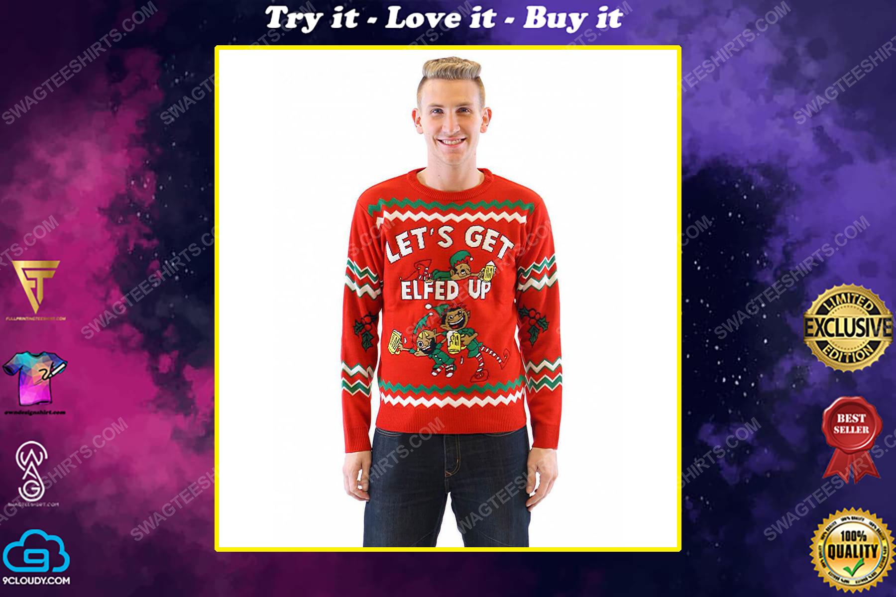 Let's get elfed up drunken elves full print ugly christmas sweater