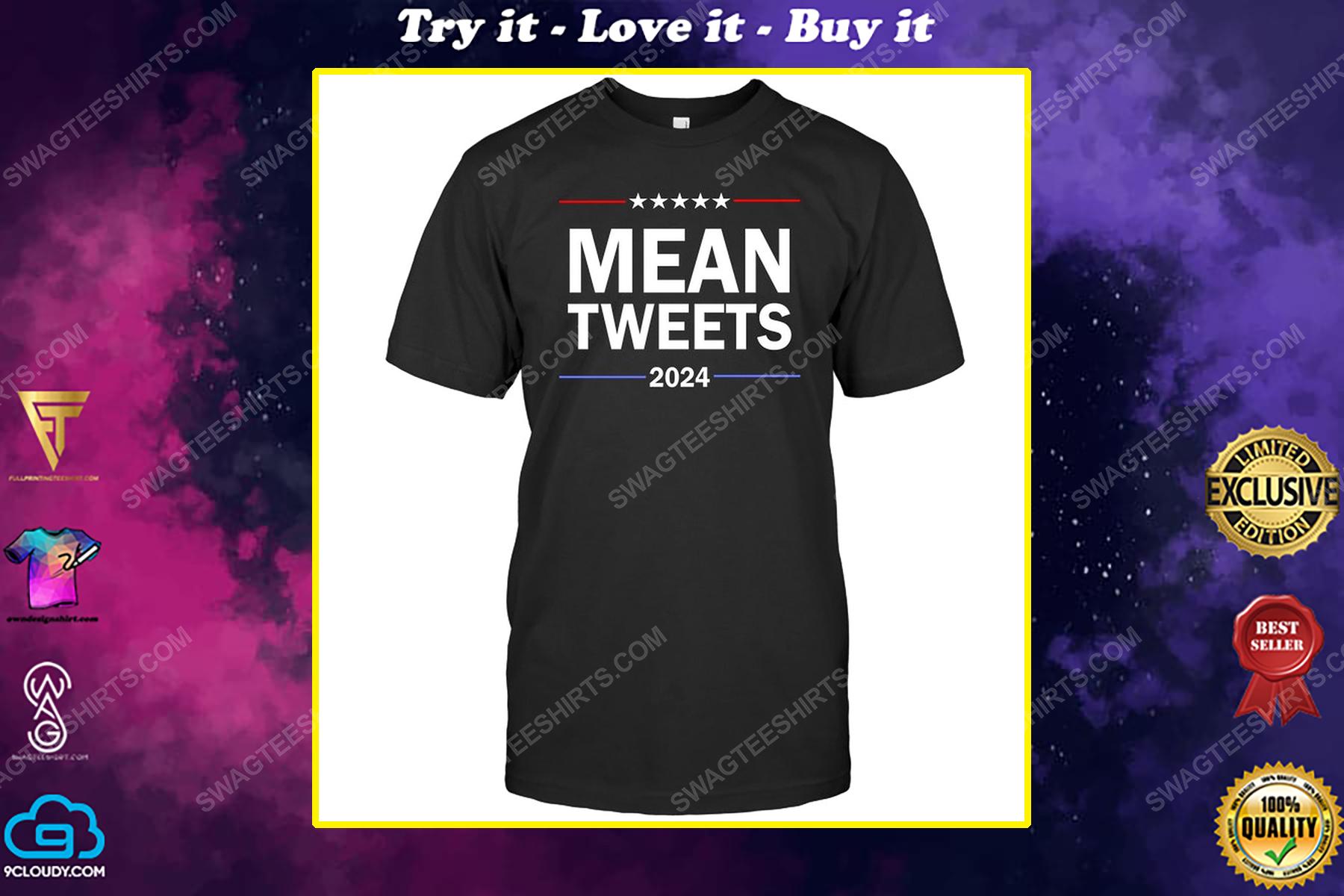 Mean tweets 2024 american flag political shirt