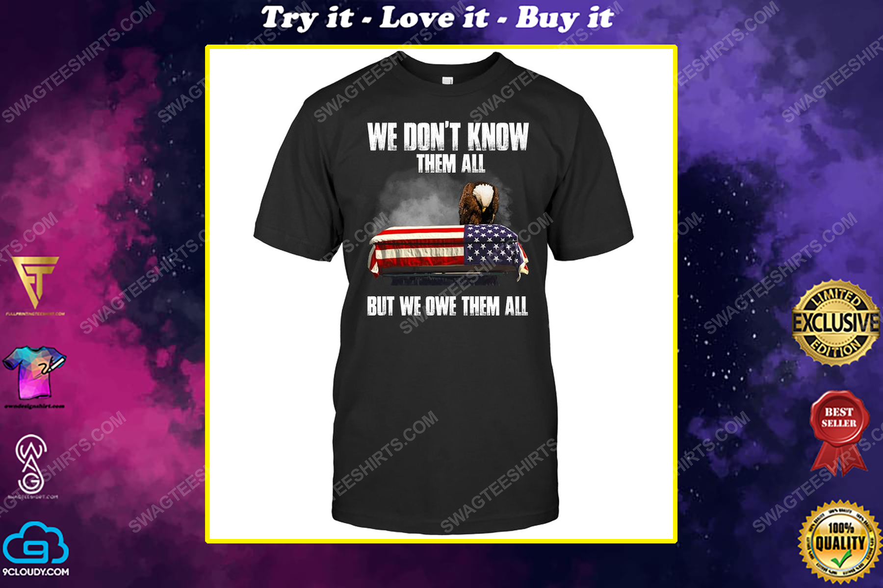 We don't know them all but we owe them all political shirt