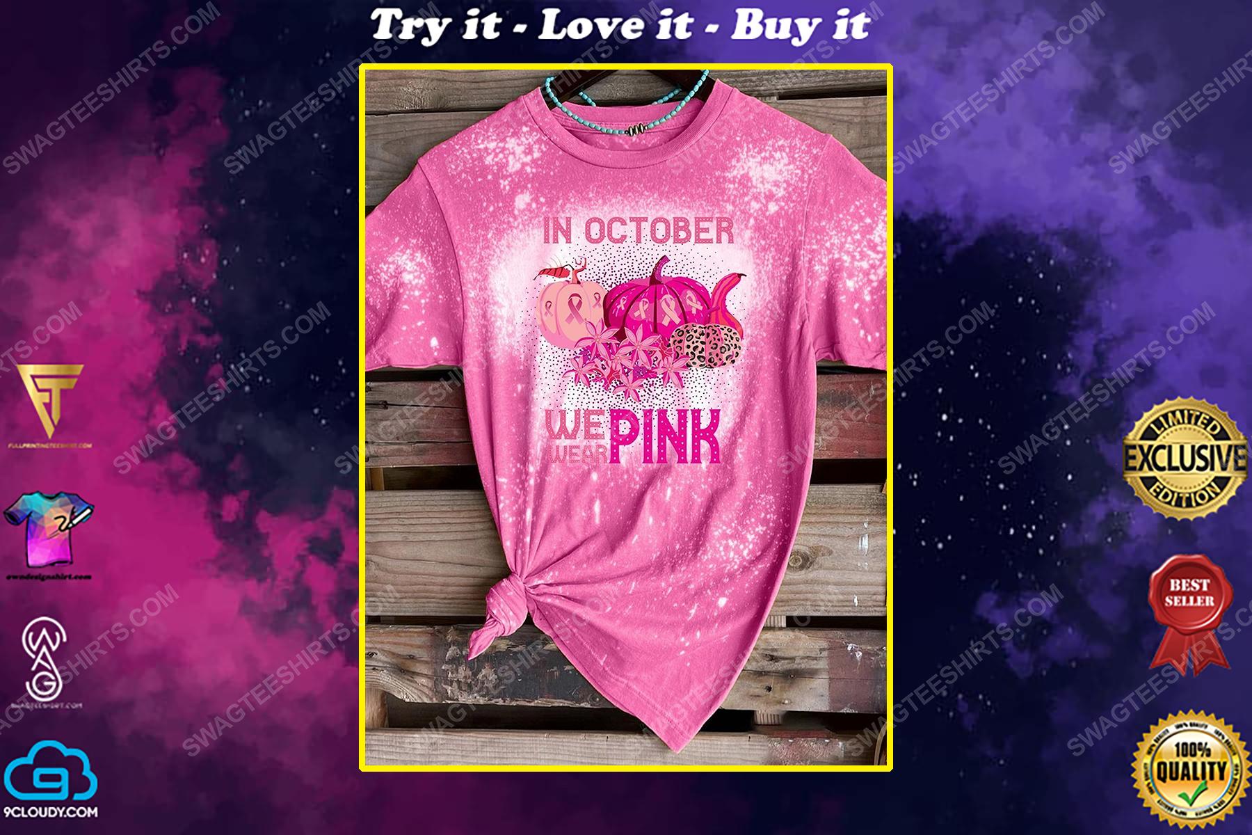 Breast cancer awareness in october we wear pink pumpkin halloween bleached shirt