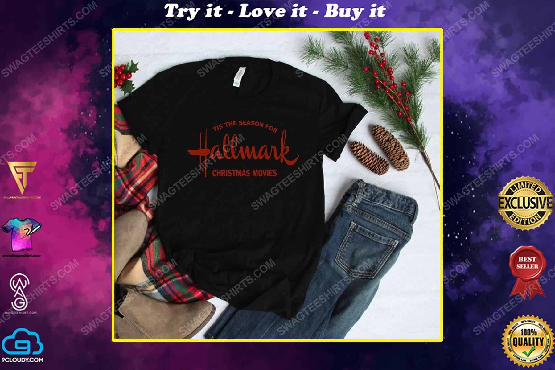 Tis the season for hallmark christmas movies hallmark christmas shirt
